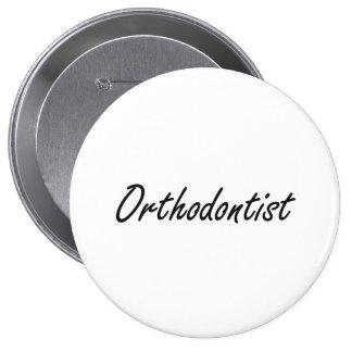 Orthodontist Artistic Job Design 10 Cm Round Badge
