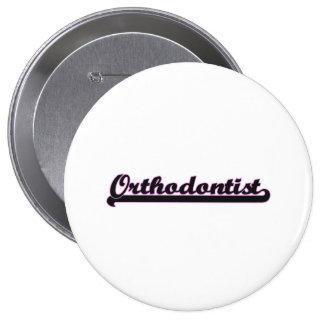 Orthodontist Classic Job Design 10 Cm Round Badge