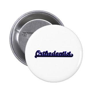 Orthodontist Classic Job Design 6 Cm Round Badge