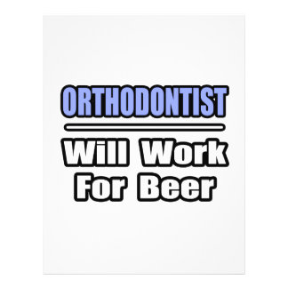 Orthodontist...Will Work For Beer Flyers