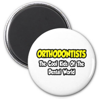 Orthodontists...Cool Kids of Dental World 6 Cm Round Magnet