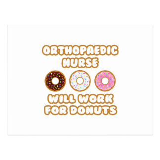 Orthopaedic Nurse .. Will Work For Donuts Postcard