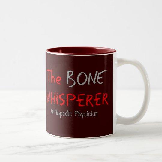 "Orthopaedic Physician ""The Bone Whisperer"" Two-Tone"