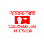 Orthopaedist...Will Work For Cocktails Postcard
