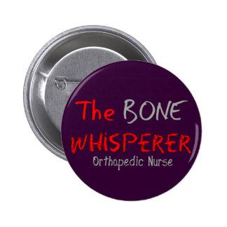 """Orthopedic Nurse """"THE BONE WHISPERER"""" 6 Cm Round Badge"""