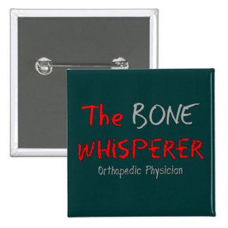 """Orthopedic Physician """"The Bone Whisperer"""" 15 Cm Square Badge"""