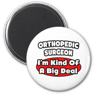 Orthopedic Surgeon...Big Deal 6 Cm Round Magnet