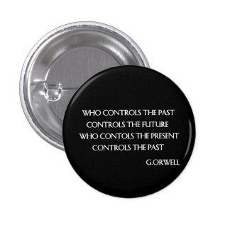 Orwell's quote 3 cm round badge