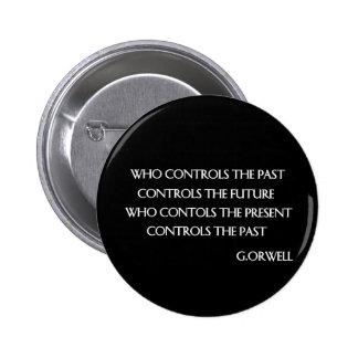 Orwell's quote 6 cm round badge