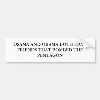 OSAMA AND OBAMA BOTH HAVE FRIENDS THAT BOMBED T... BUMPER STICKER