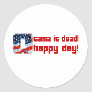 Osama is Dead O Happy Day copy Stickers
