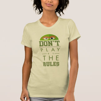 Oscar Don't Play by Rules T-Shirt