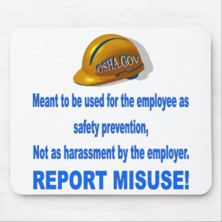OSHA for safety, not for employer harassment Mouse Pad