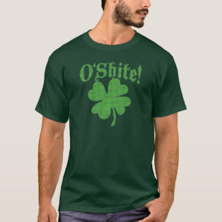 O'Shite Oh Shite T-Shirt