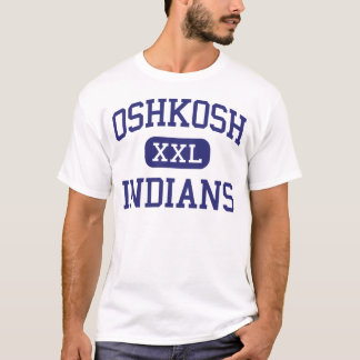 Oshkosh - Indians - High - Oshkosh Wisconsin T-Shirt