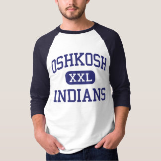 Oshkosh - Indians - High - Oshkosh Wisconsin T Shirts