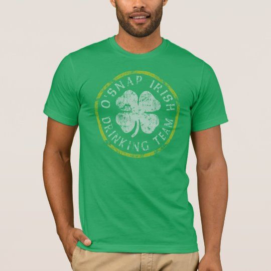 O'Snap Irish Drinking Team t shirt