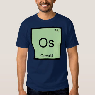Oswald Name Chemistry Element Periodic Table T-shirts