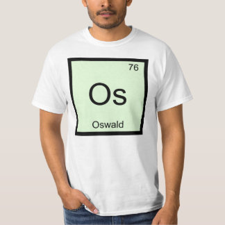 Oswald Name Chemistry Element Periodic Table T Shirts
