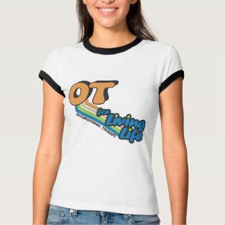 OT For Living Life T-Shirt