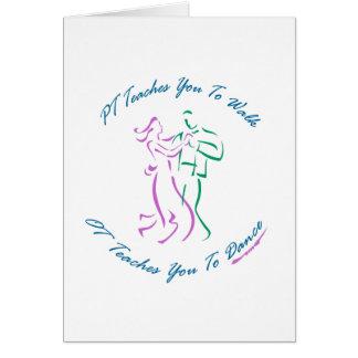 OT Teaches You To Dance Greeting Card