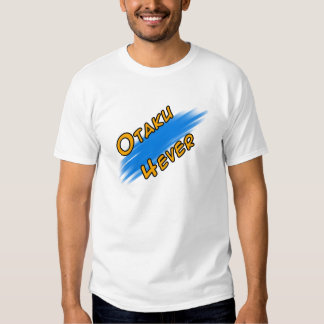 Otaku to 4ever t shirts