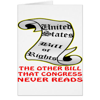 Other Bill Congress Never Reads The Bill Of Rights Greeting Card