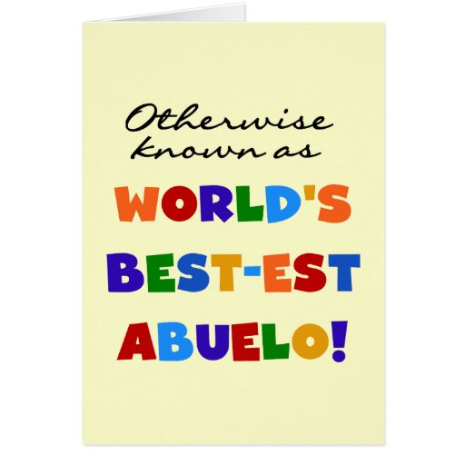Otherwise Known As Best-est Abuelo Greeting Cards