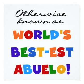 Otherwise Known as Best-est Abuelo Gifts 13 Cm X 13 Cm Square Invitation Card