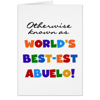Otherwise Known As Best-est Abuelo Greeting Card