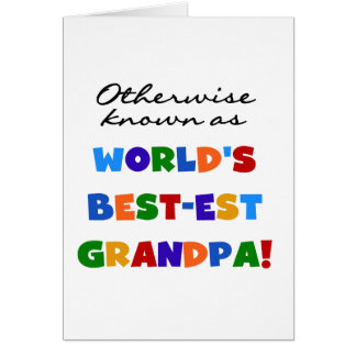 Otherwise Known as Best-est Grandpa Gifts Greeting Card
