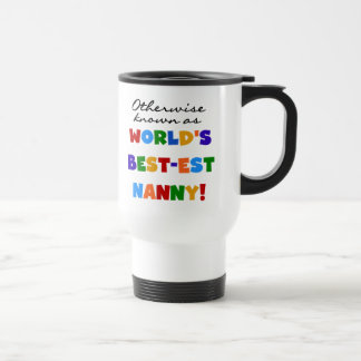 Otherwise Known as Best-est Nanny Gifts Travel Mug