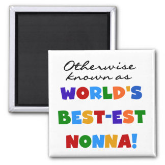 Otherwise Known as Best-est Nonna Tshirts Gifts Magnet