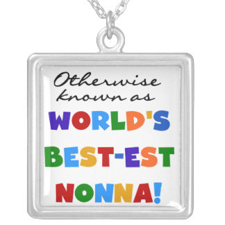 Otherwise Known as Best-est Nonna Tshirts Gifts Silver Plated Necklace