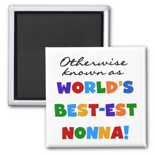 Otherwise Known as Best-est Nonna Tshirts Gifts Square Magnet