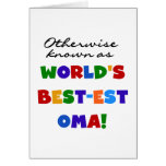 Otherwise Known as Best-est Oma Tshirts and Gifts Greeting Cards