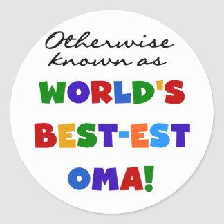 Otherwise Known as Best-est Oma Tshirts and Gifts Round Sticker