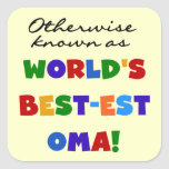 Otherwise Known as Best-est Oma Tshirts and Gifts Square Sticker
