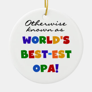 Otherwise Known as Best Opa T-shirts and Gifts Round Ceramic Decoration