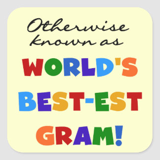 Otherwise Known as World's Best-est Gram Gifts Square Stickers