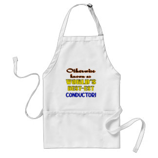 Otherwise known as world's bestest Conductor Standard Apron