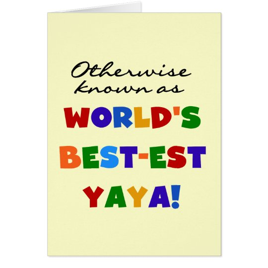Otherwise Known Best-est Yaya T-shirts and Gifts Card