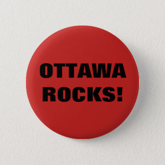 OTTAWA ROCKS! 6 CM ROUND BADGE