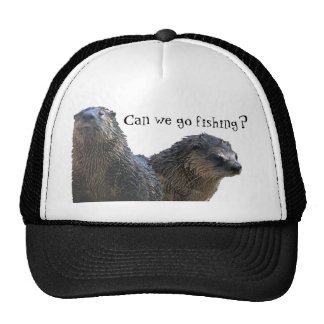 otter otter 2 Can we go fishing Trucker Hat