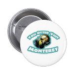 Otter visit Monterey 6 Cm Round Badge