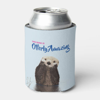 Otterly Amazing Drink with Cute Otter Photo Can Cooler