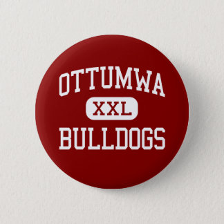 Ottumwa - Bulldogs - High School - Ottumwa Iowa 6 Cm Round Badge