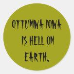OTTUMWA IOWA IS HELL ON EARTH.