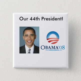 Our 44th president 15 cm square badge