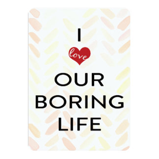 Our boring life pink watercolor valentine card